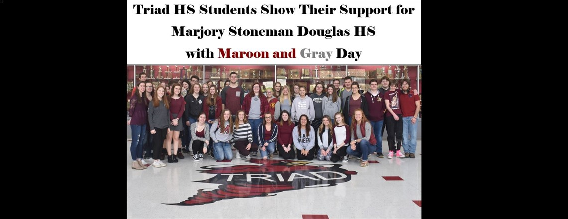 Triad HS Students Show Their Support for Marjory Stoneman Douglas HS with Maroon and Gray Day